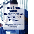 JBJS | MRC Virtual Recertification Course, 3rd Edition: Magnetic Resonance Imaging