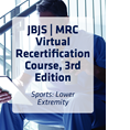 JBJS | MRC Virtual Recertification Course, 3rd Edition: Sports: Lower Extremity